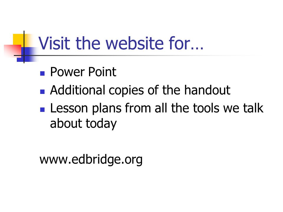 Visit the website for… Power Point Additional copies of the handout