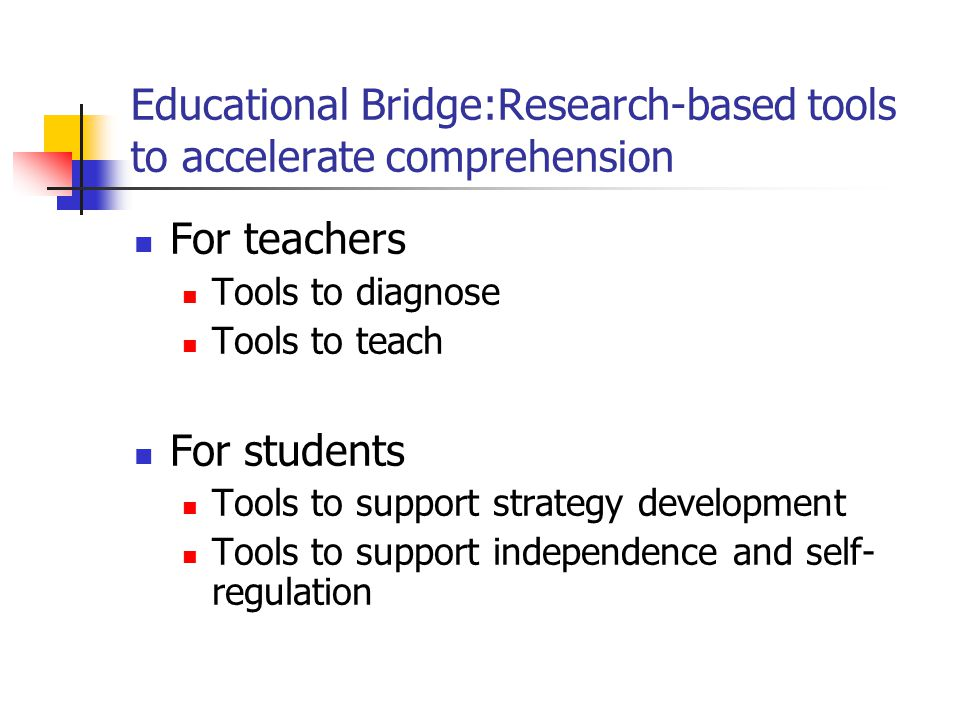 Educational Bridge:Research-based tools to accelerate comprehension