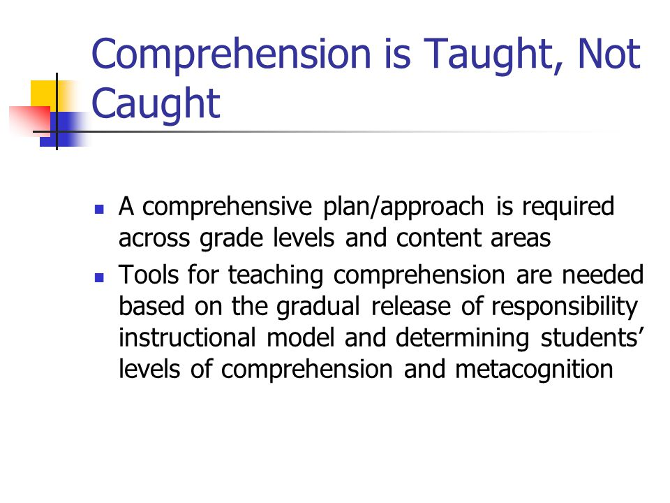 Comprehension is Taught, Not Caught