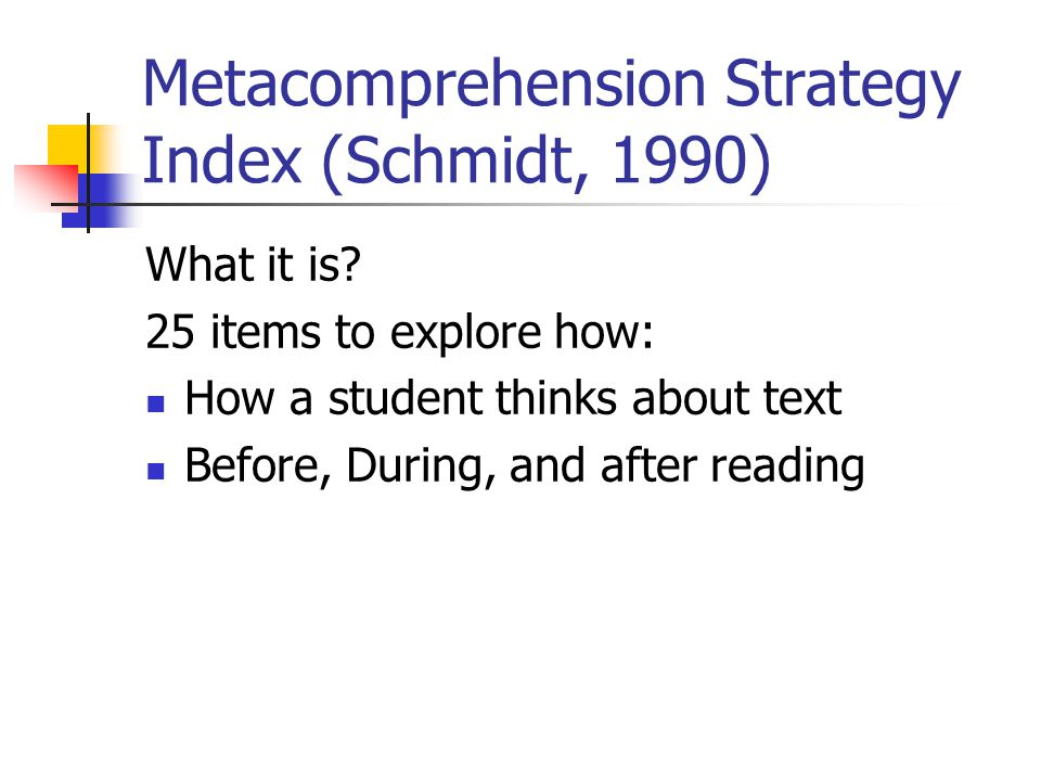 Metacomprehension Strategy Index (Schmidt, 1990)