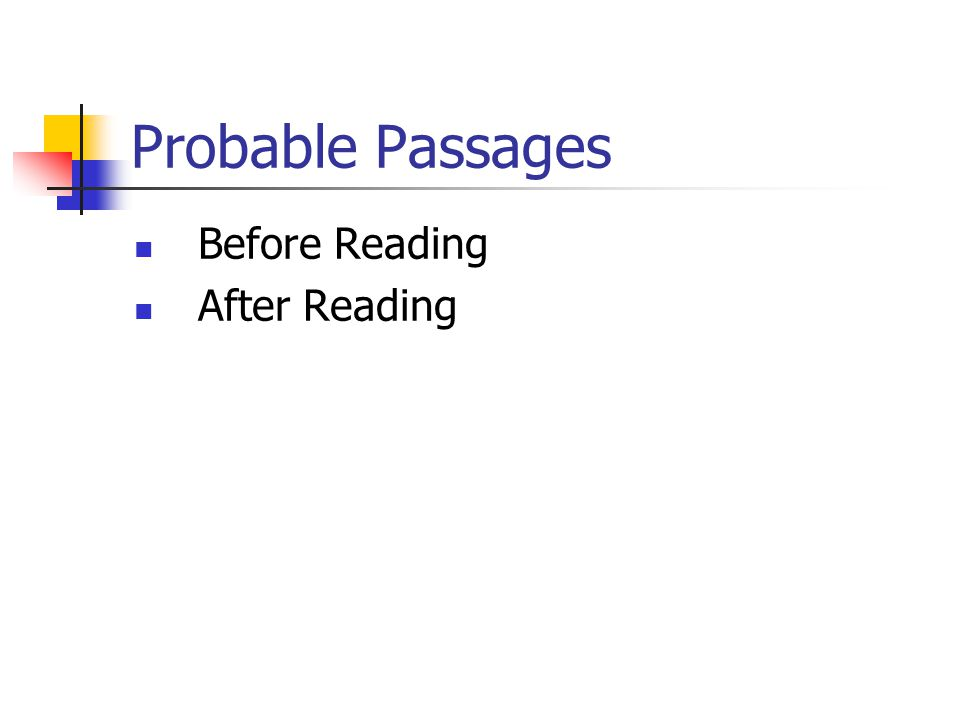 Probable Passages Before Reading After Reading