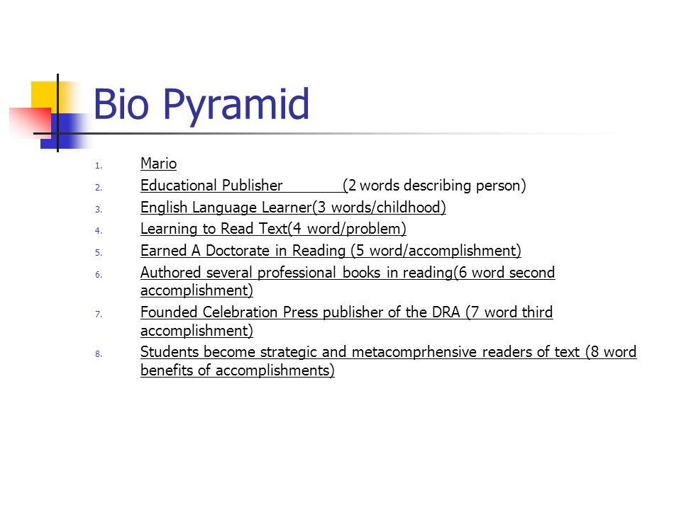 Bio Pyramid Mario. Educational Publisher_______(2 words describing person) English Language Learner(3 words/childhood)