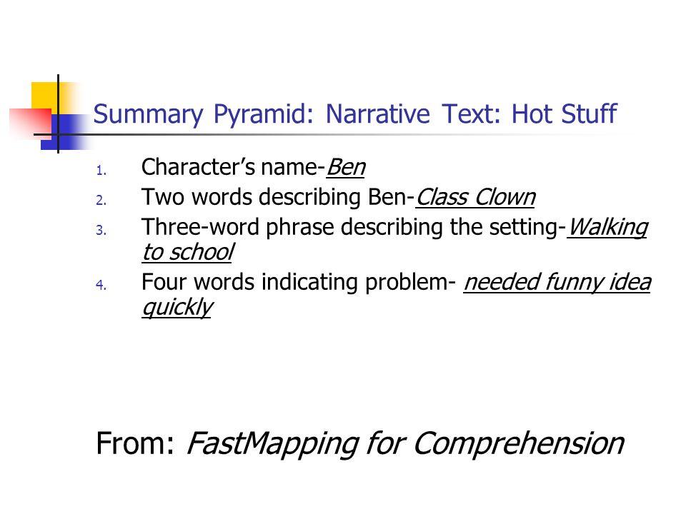 Summary Pyramid: Narrative Text: Hot Stuff