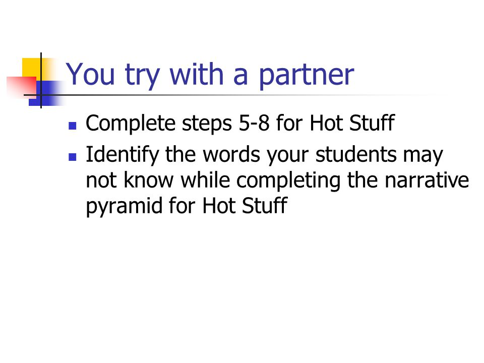 You try with a partner Complete steps 5-8 for Hot Stuff
