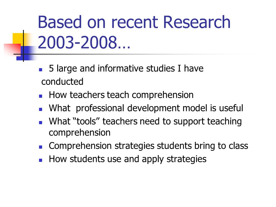 Based on recent Research 2003-2008…