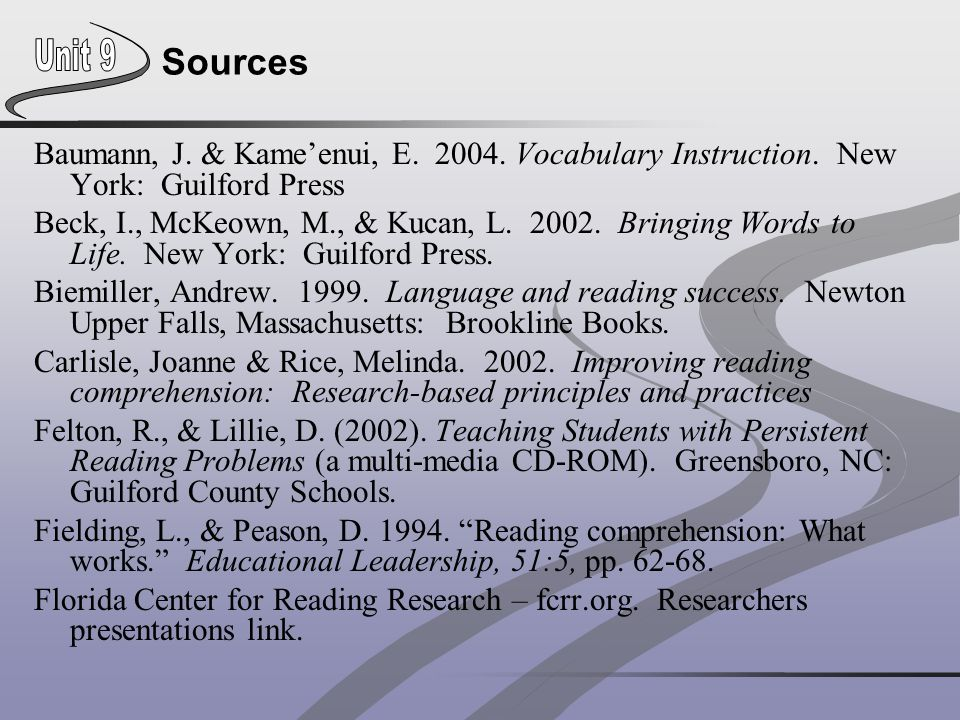 Sources Baumann, J. & Kame'enui, E. 2004. Vocabulary Instruction. New York: Guilford Press.