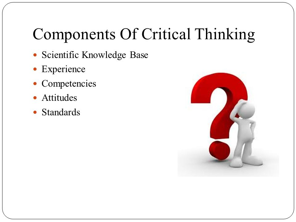 what are the basic skills and attitudes of critical thinking Critical thinking, reasoning, and reading strategies attitudes of a college-level critical thinker critical thinking.