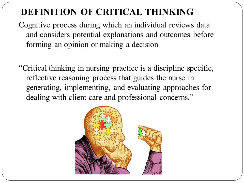 application of critical thinking skills in nursing process Students at the center of the learning process critical thinking: educators have long been aware of the importance of critical thinking skills as an.