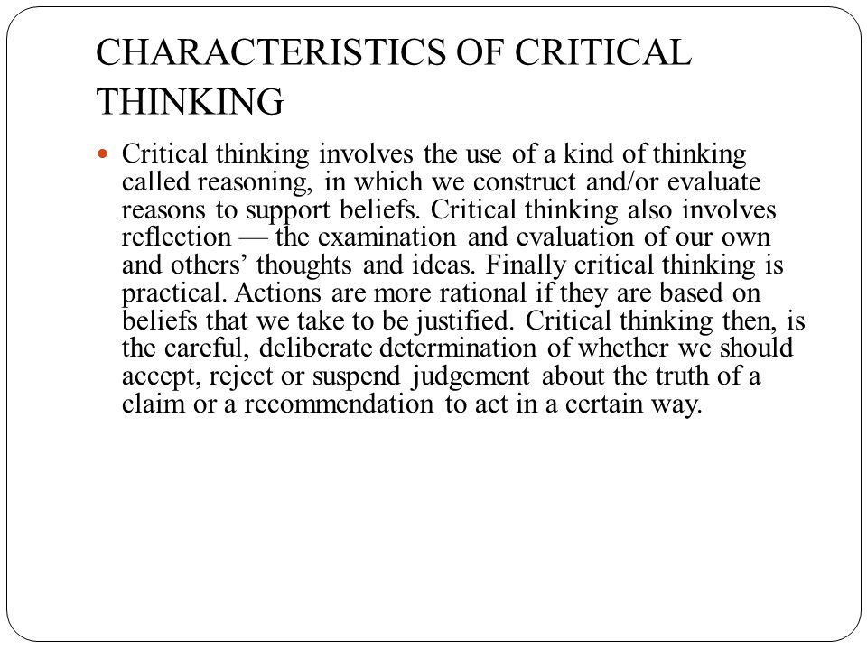 critical thinking involves self-reflection Critical & creative thinking program critical thinking involves both dispositions and abilities: (see graphic 1) source: ennis (1987) critical thinking dispositions.