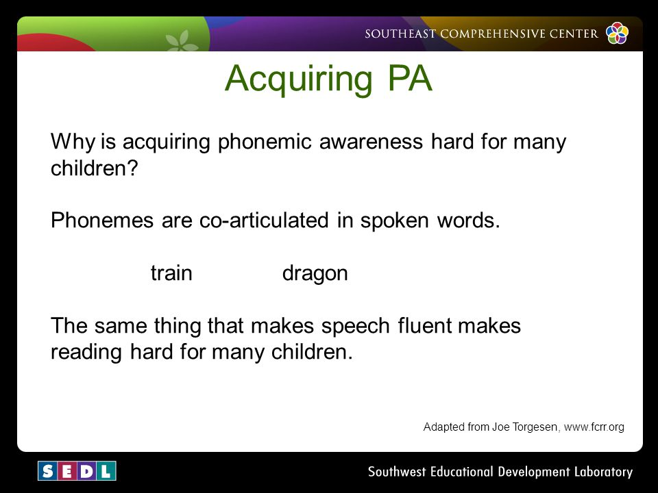 Acquiring PA Why is acquiring phonemic awareness hard for many children Phonemes are co-articulated in spoken words.