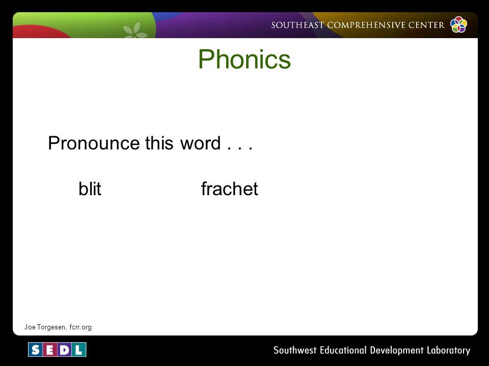 Phonics Pronounce this word . . . blit frachet Notes: