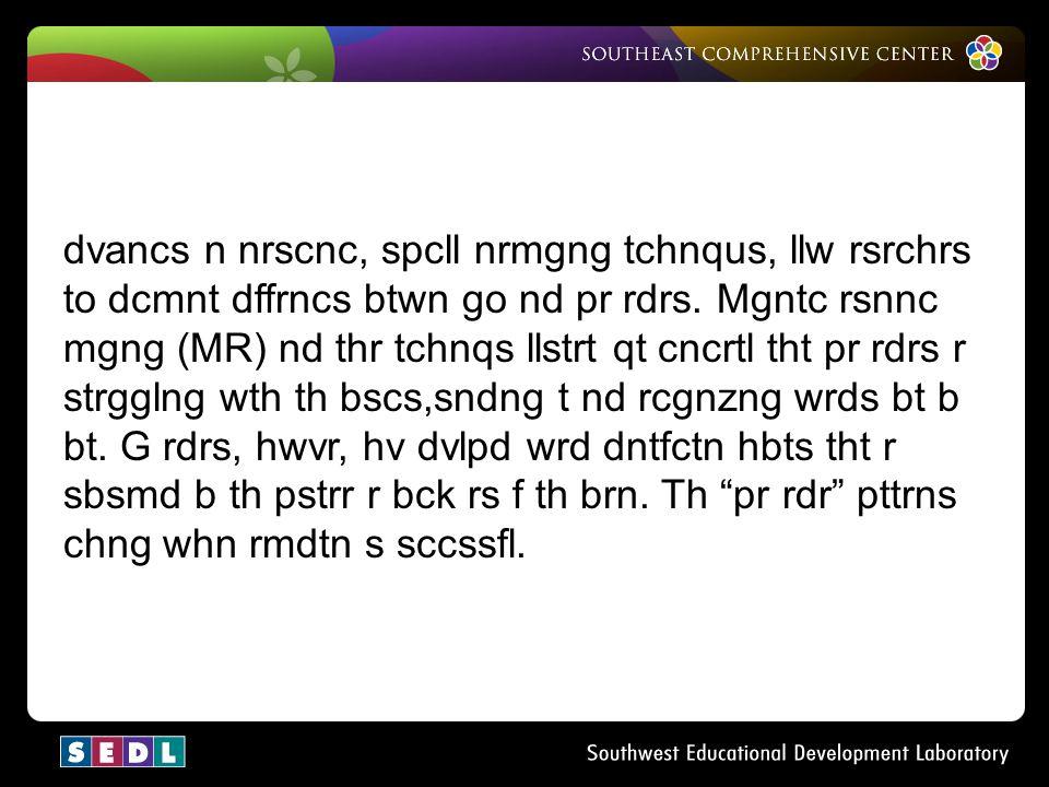 dvancs n nrscnc, spcll nrmgng tchnqus, llw rsrchrs to dcmnt dffrncs btwn go nd pr rdrs.