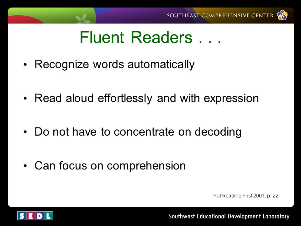 Fluent Readers . . . Recognize words automatically
