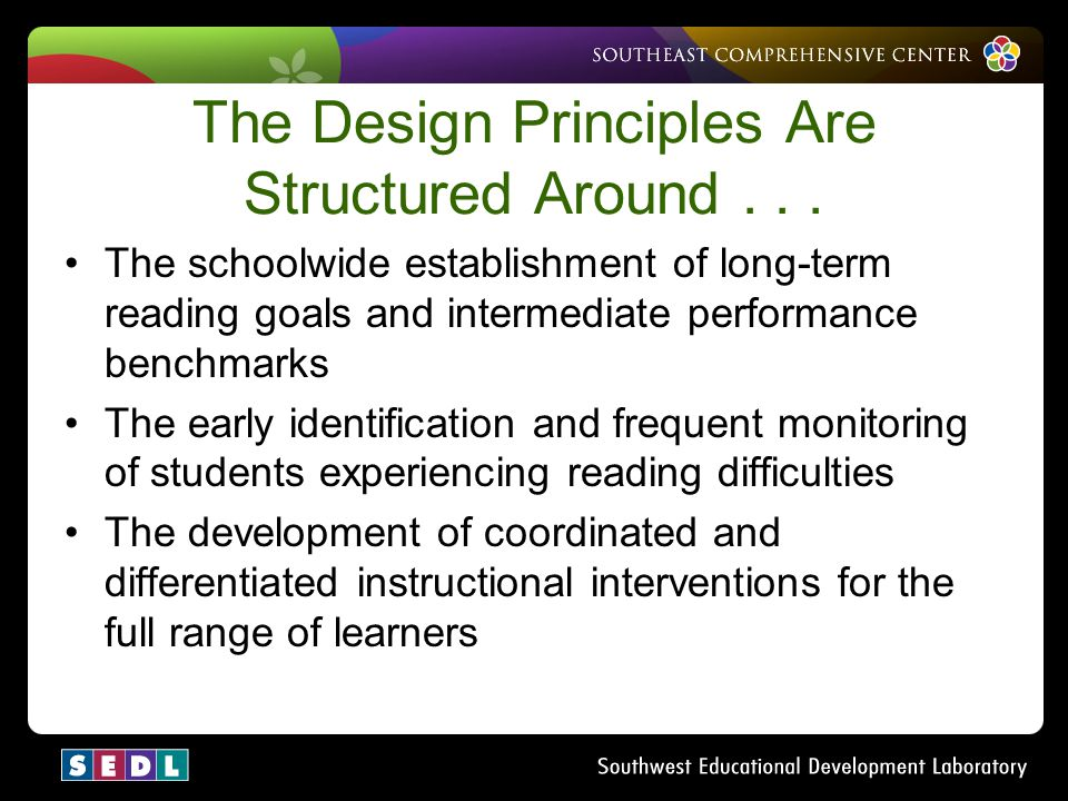 The Design Principles Are Structured Around . . .