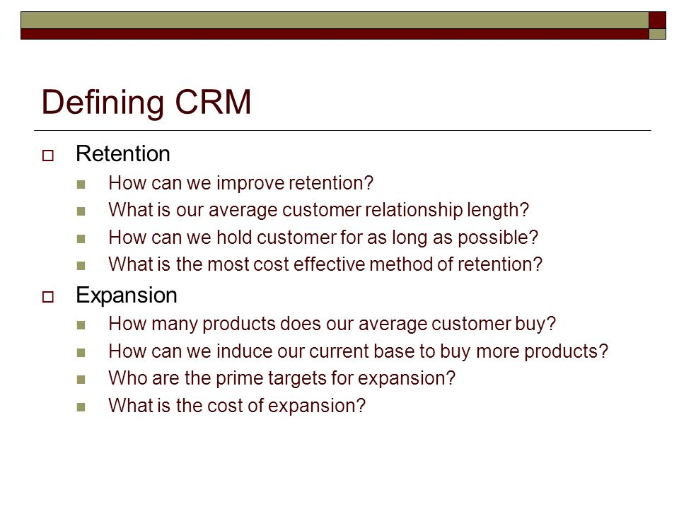 Defining CRM Retention Expansion How can we improve retention