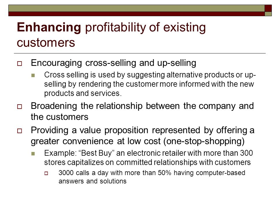 Enhancing profitability of existing customers