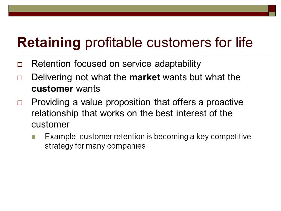 Retaining profitable customers for life