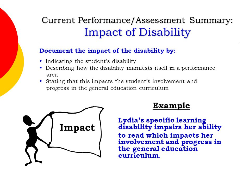 Current Performance/Assessment Summary: Impact of Disability
