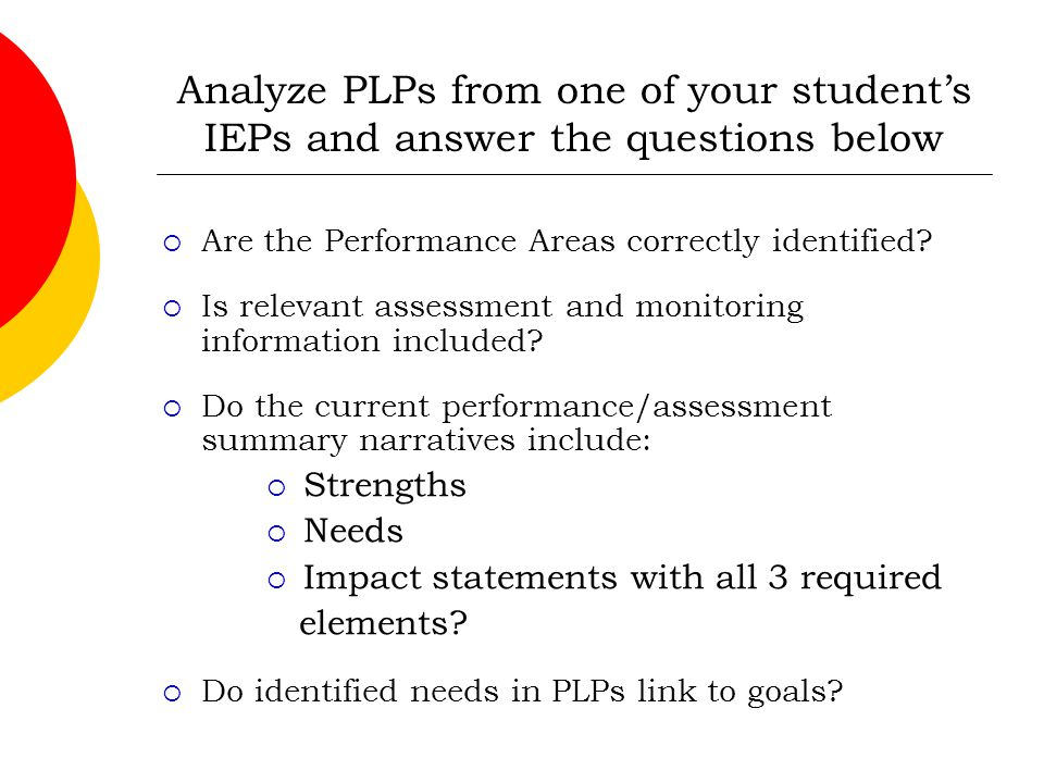 Analyze PLPs from one of your student's IEPs and answer the questions below