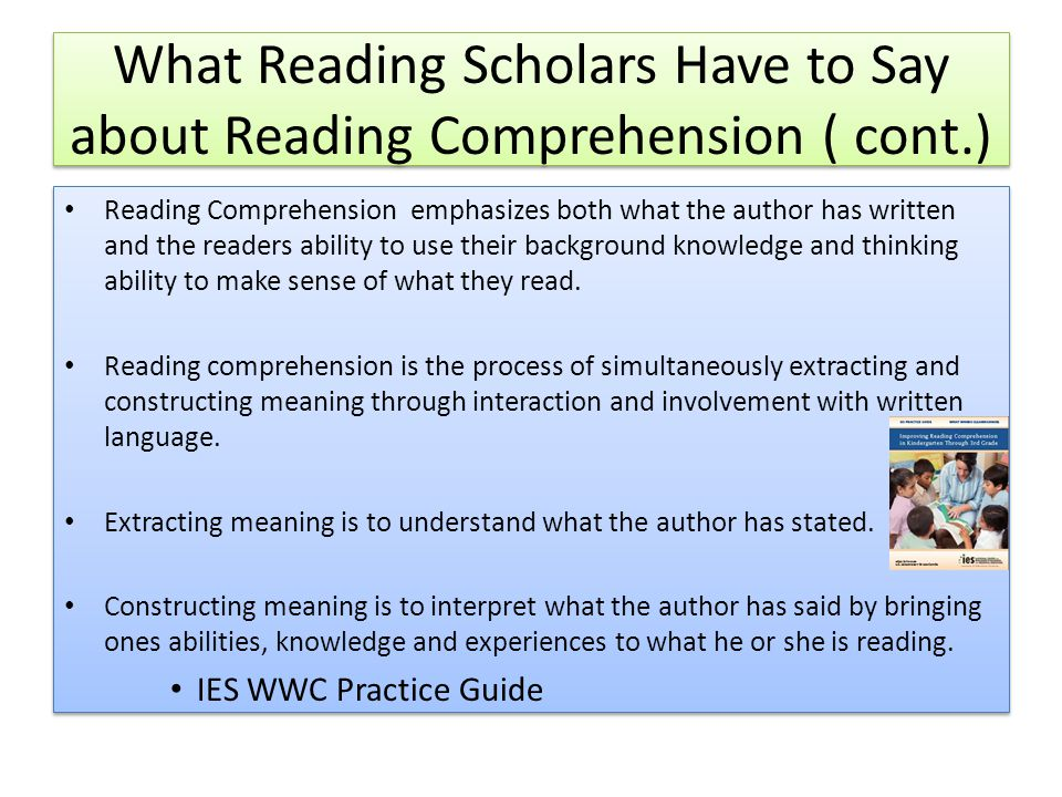 What Reading Scholars Have to Say about Reading Comprehension ( cont.)