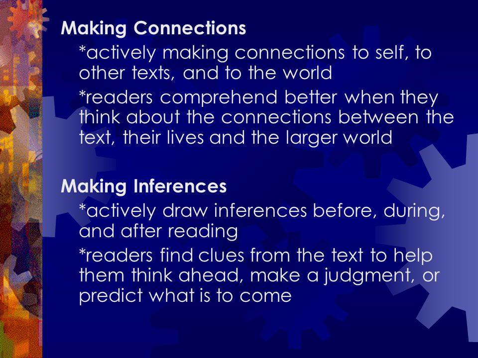 Making Connections *actively making connections to self, to other texts, and to the world.