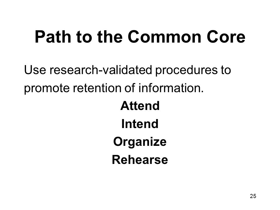 Path to the Common Core Use research-validated procedures to