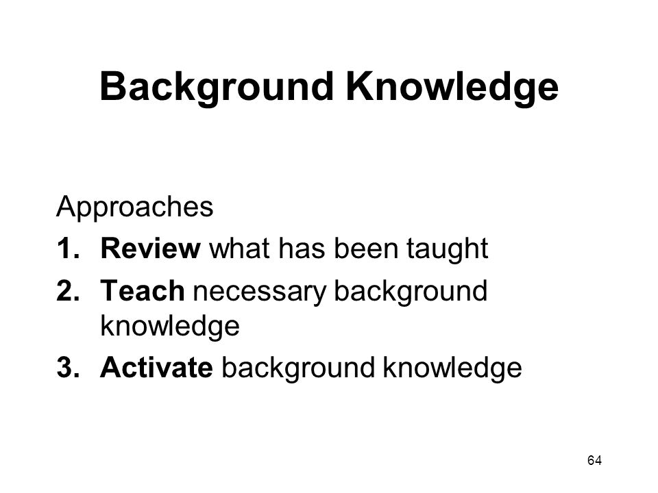 Background Knowledge Approaches Review what has been taught