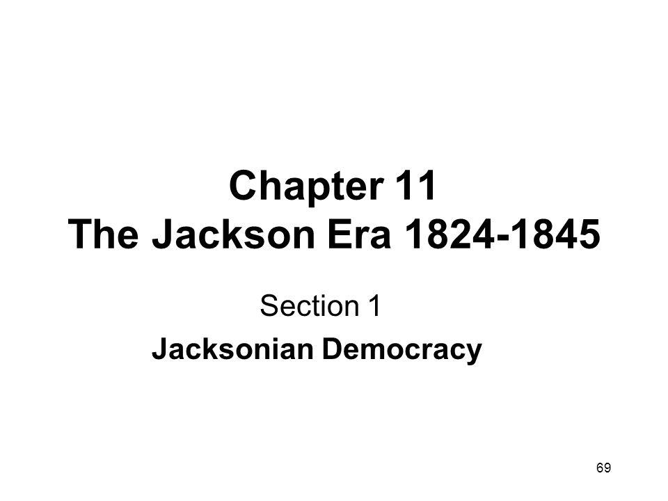 Chapter 11 The Jackson Era 1824-1845