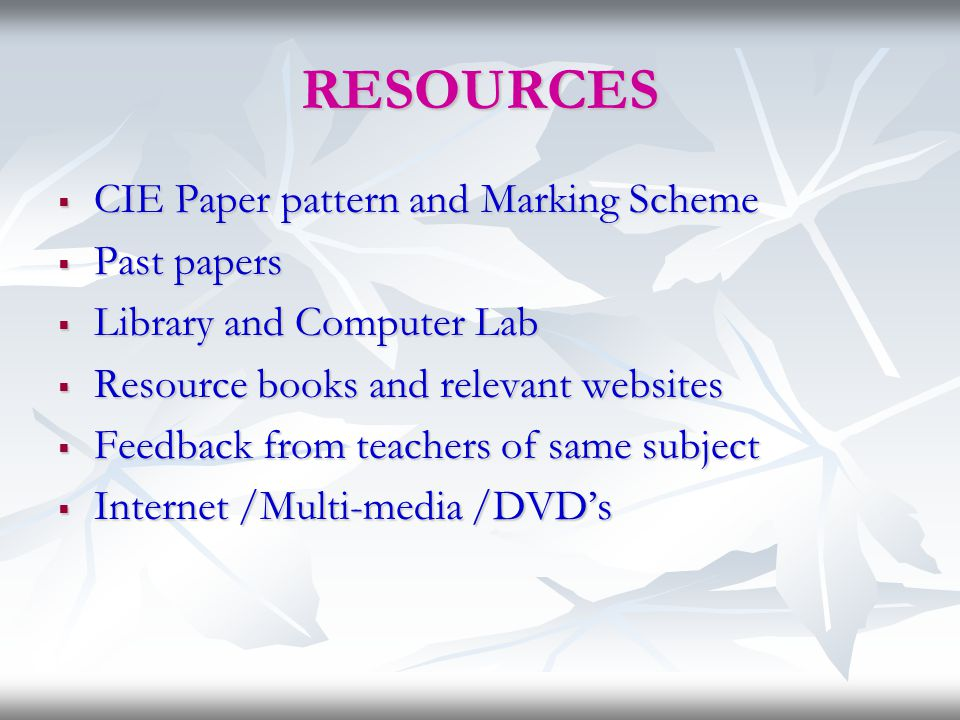 RESOURCES CIE Paper pattern and Marking Scheme Past papers