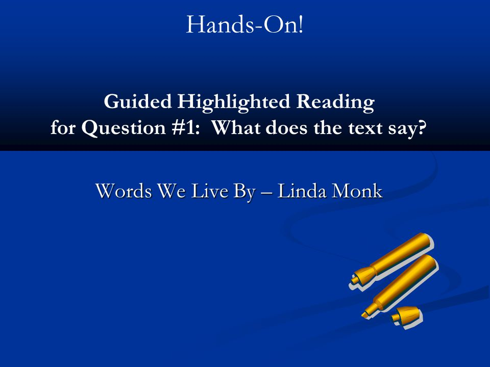 Guided Highlighted Reading for Question #1: What does the text say