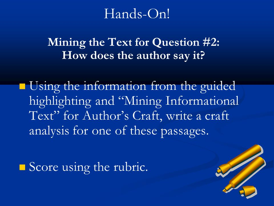 Mining the Text for Question #2: How does the author say it
