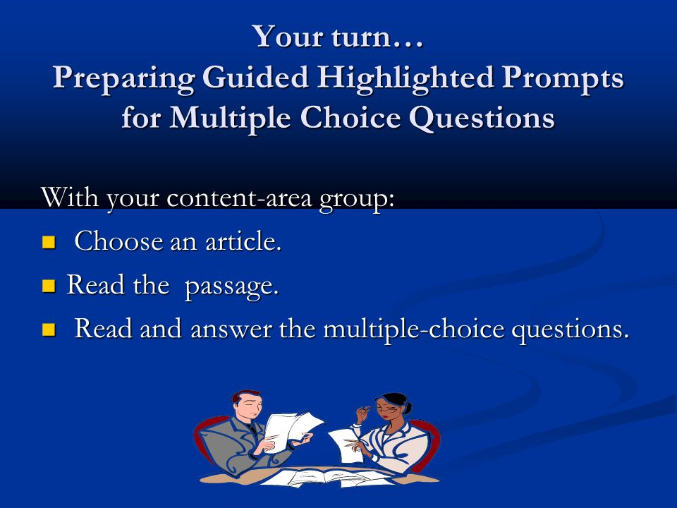 Your turn… Preparing Guided Highlighted Prompts for Multiple Choice Questions