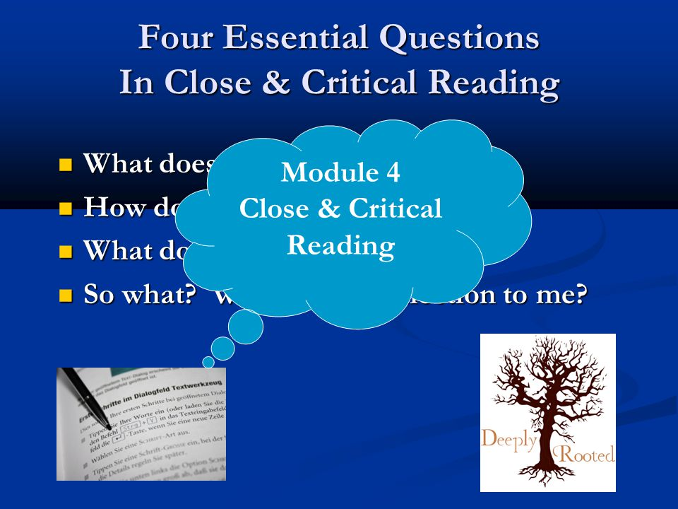 Four Essential Questions In Close & Critical Reading