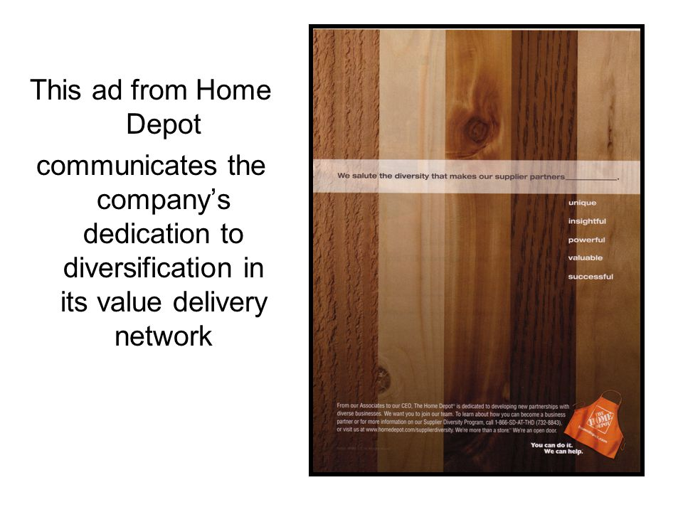 This ad from Home Depot communicates the company's dedication to diversification in its value delivery network.