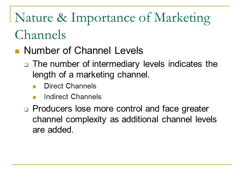 The Nature and Importance of Marketing Channels