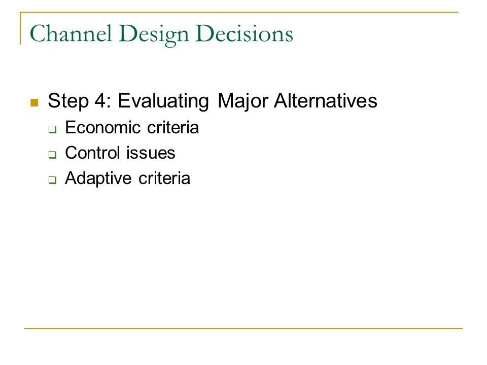 Channel Design Decisions
