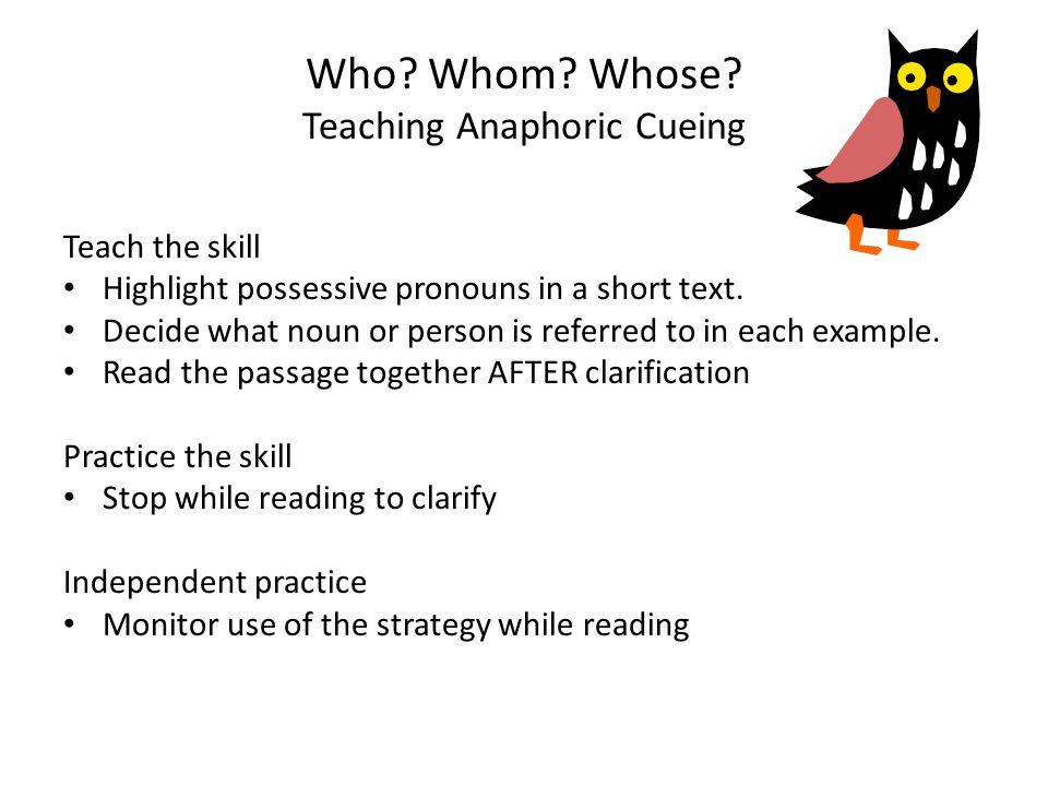 Who Whom Whose Teaching Anaphoric Cueing
