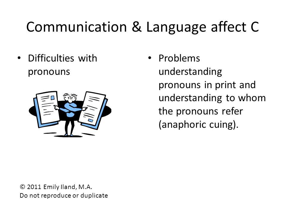 Communication & Language affect C