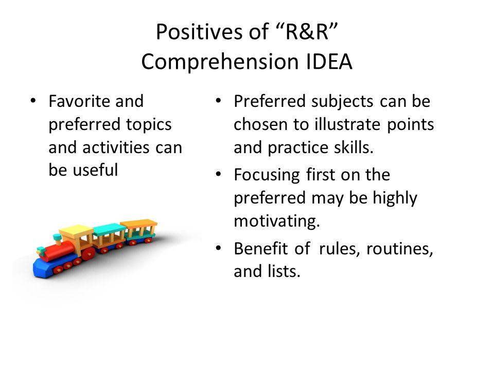 Positives of R&R Comprehension IDEA