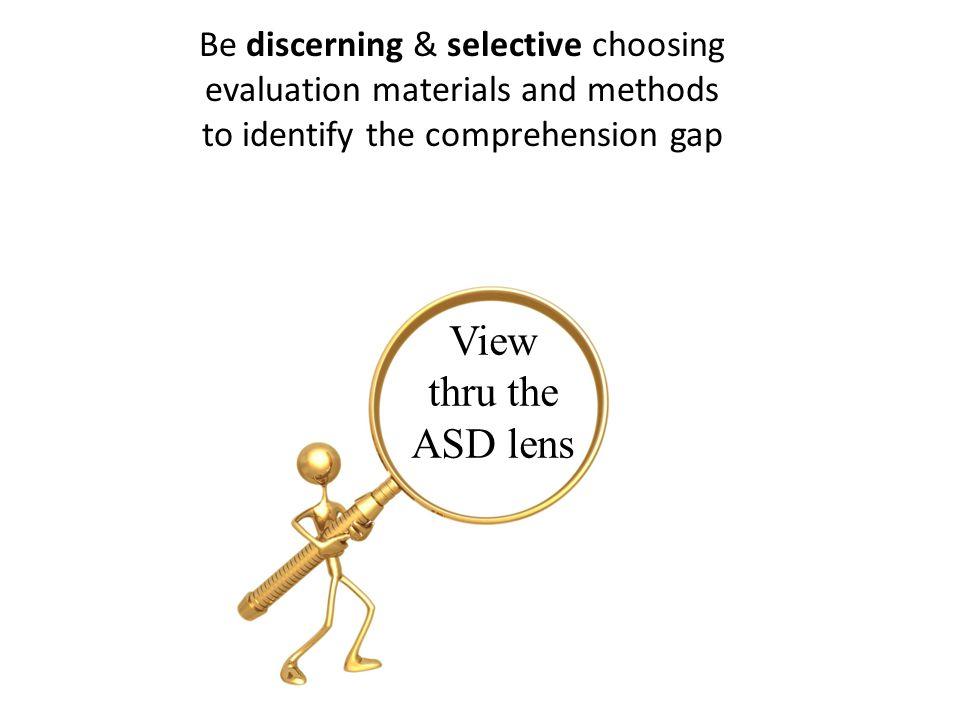 View thru the ASD lens Be discerning & selective choosing