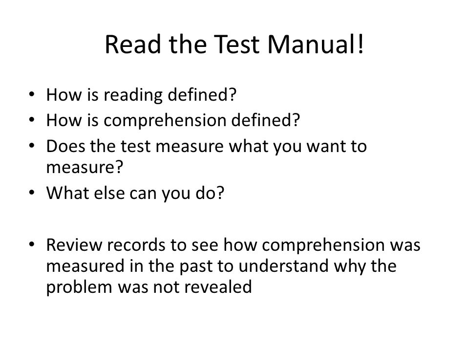 Read the Test Manual! How is reading defined