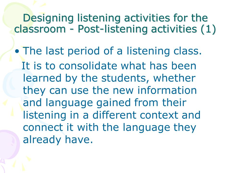 Designing listening activities for the classroom - Post-listening activities (1)