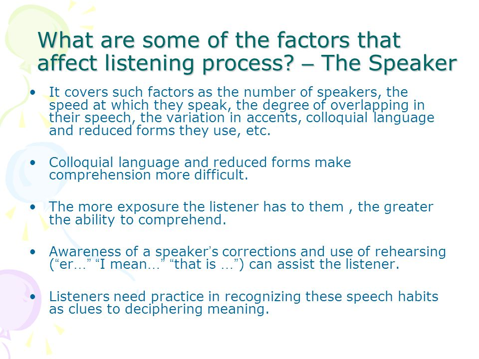 What are some of the factors that affect listening process