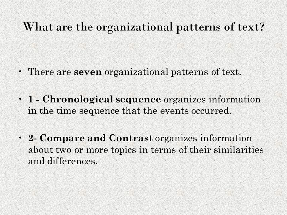 What are the organizational patterns of text