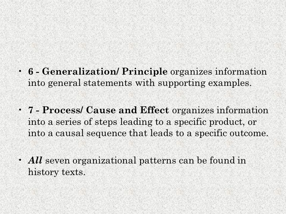 6 - Generalization/ Principle organizes information into general statements with supporting examples.
