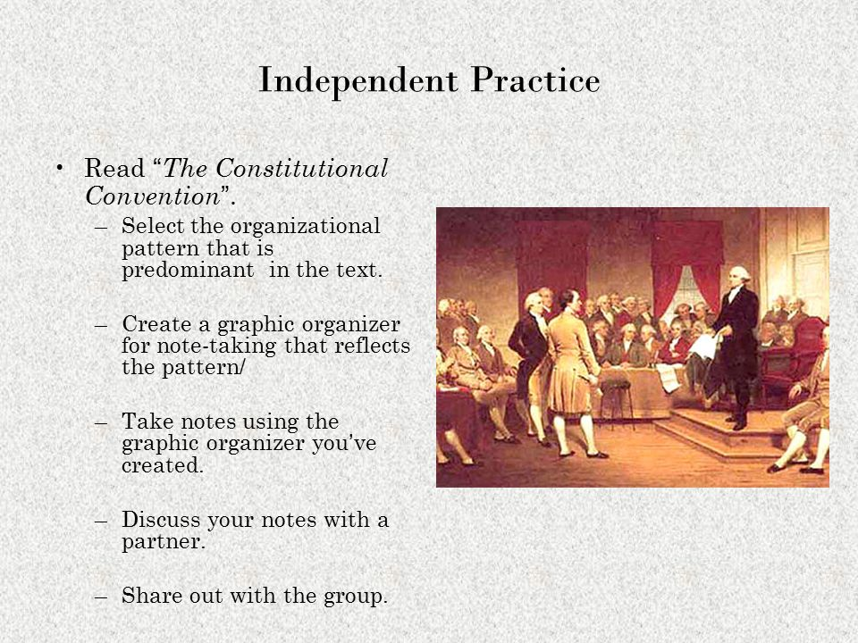 Independent Practice Read The Constitutional Convention .