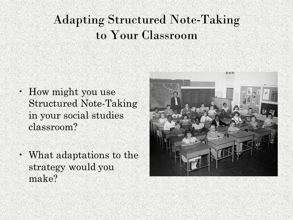 Adapting Structured Note-Taking to Your Classroom