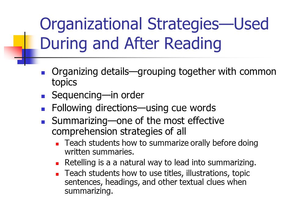 Organizational Strategies—Used During and After Reading