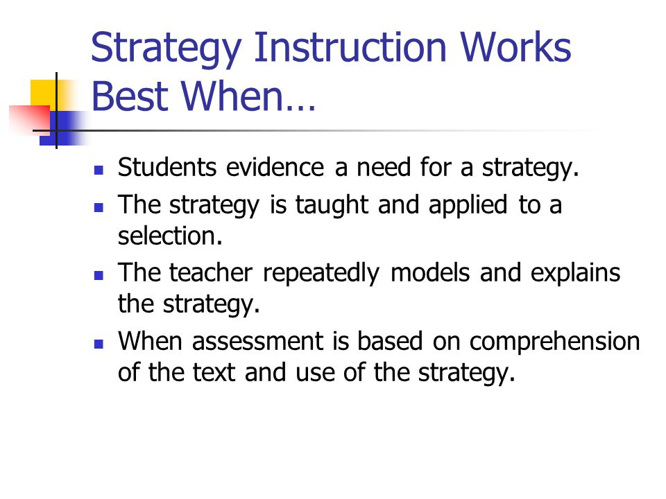 Strategy Instruction Works Best When…