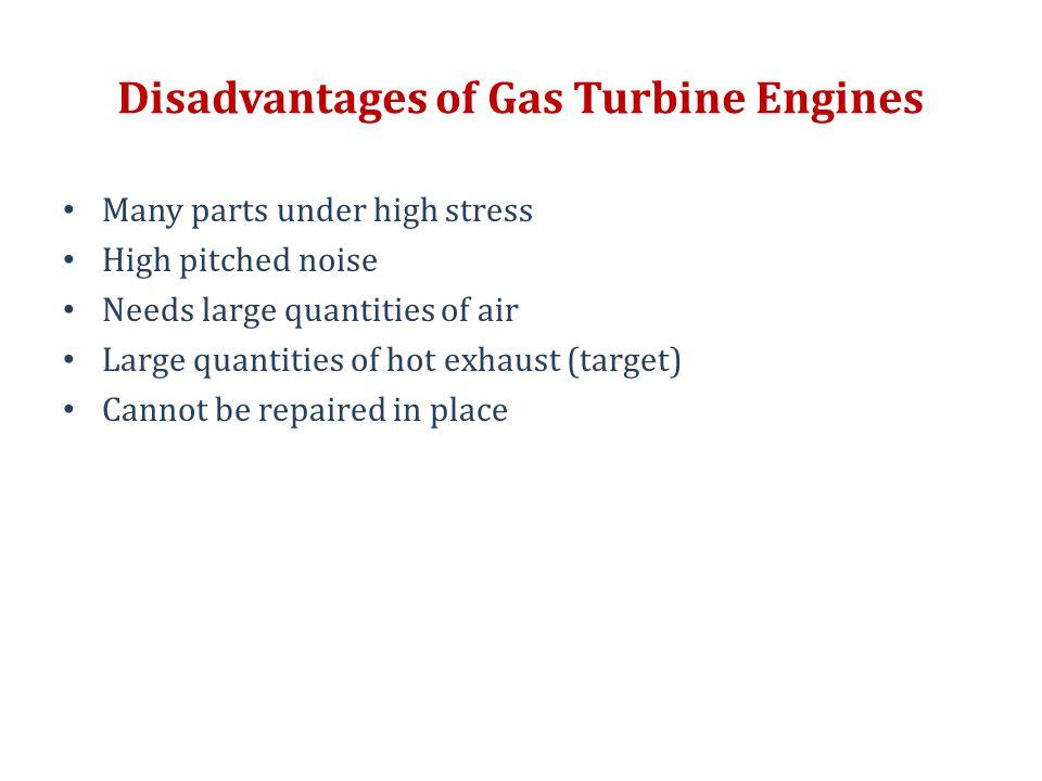 Disadvantages of Gas Turbine Engines